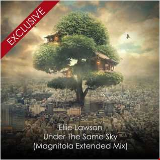 Ellie Lawson -  Under The Same Sky (Magnitola Extended Mix)