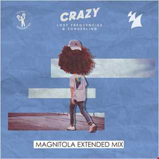 Lost Frequencies & Zonderling   Crazy (Magnitola Extended Mix)