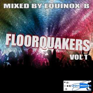Equinox B 'Floorquakers' Vol One
