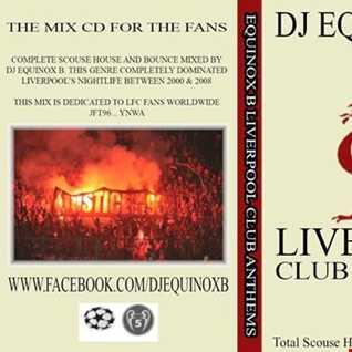 DJ Equinox B 'Liverpool Club Anthems'