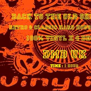 dMb Back to the Old Skool # 3 --- 100% Vinyl . 4 Deck Special . Hard House /  Hard Dance /  Classic Retro