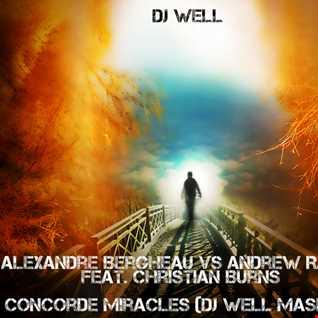 Alexandre Bergheau vs Andrew Rayel feat. Christian Burns   Concorde Miracles (Dj Well Mashup)