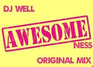 Dj Well -  Awesomeness (Original Mix)