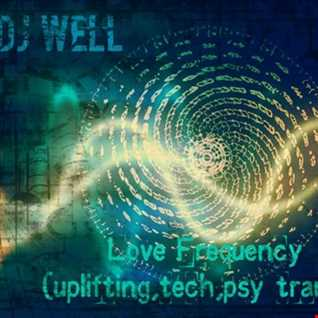 Dj Well   Love Frequency (uplifting, tech,psy trance)