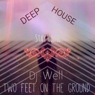 Dj Well - Two feet on the ground (deep house)