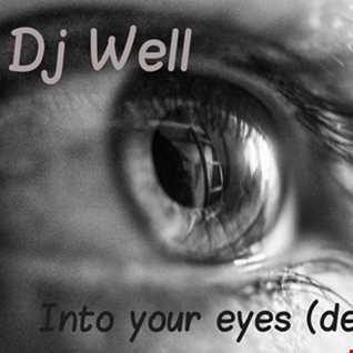 Dj Well - Into your eyes (deep mix)