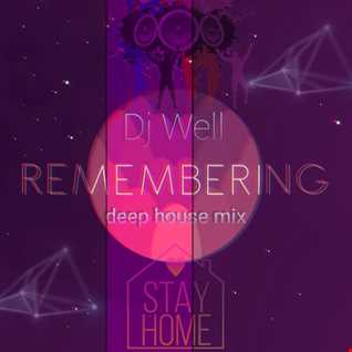 Dj Well  - Remembering (deep house mix)
