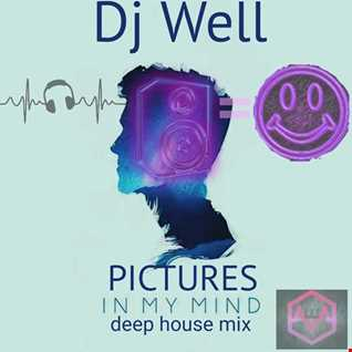 Dj Well   Pictures In My Head (deep house mix)