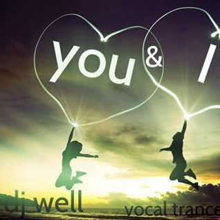 Dj Well - You & I (vocal trance session)