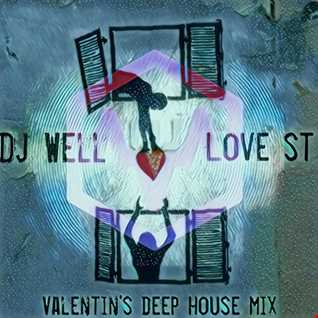 Dj Well - Love St (Valentine's deep house mix)