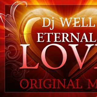 Dj Well - Eternal Love (Original Mix Rework)
