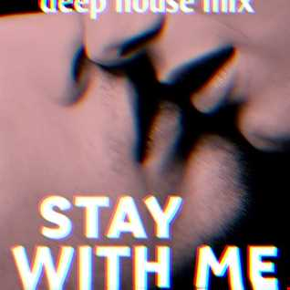 Dj Well - Stay With Me (deep house mix)