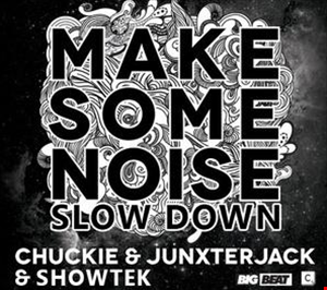 "Slow Some Noise (1fiftyone ""Fuck Shit Up"" Bootleg)"