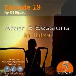 After 5 Sessions in Ibiza mixed by DJ Vipas - Episode 19