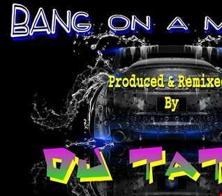 DJ Tatty   bang on a mission