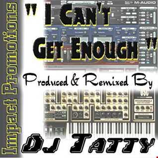 DJ Tatty   I CANT GET ENOUGH