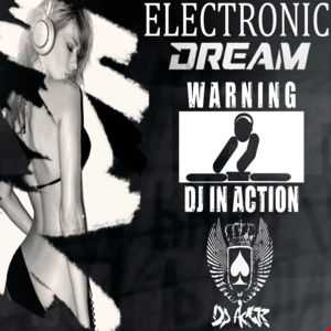 ELECTRONIC DREAM BY DJ ACER