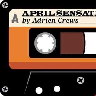 APRIL SENSATIONS BY ADRIEN CREWS