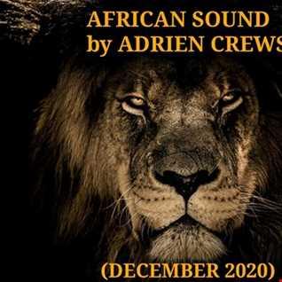AFRICAN SOUND by ADRIEN CREWS (DECEMBER 2020)