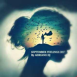 SEPTEMBER FEELINGS 2017 By ADRIANO Dj