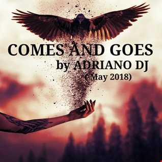 COMES AND GOES By Adriano Dj (tech house set)(May2018)