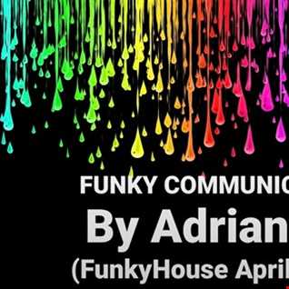 FUNKY COMMUNICATION By Adriano Deejay (FunkyHouse April 2020)