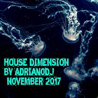 HOUSE DIMENSION by ADRIANODJ (November 2017)