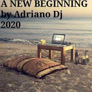 A NEW BEGINNING by Adriano Dj 2020