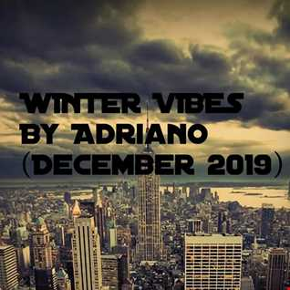 WINTER VIBES By Adriano (December2019)