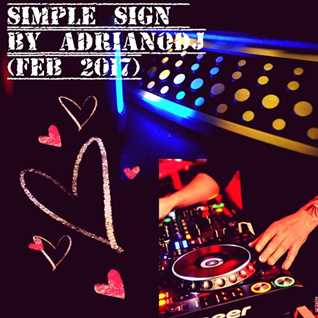 SIMPLE SIGN By AdrianoDeejay (FEB 2017)