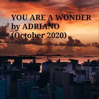 YOU ARE A WONDER by ADRIANO (October 2020)