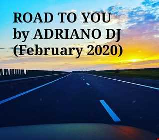 ROAD TO YOU By Adriano Deejay (February 2020)(DeepHouseSet)
