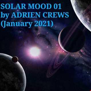 SOLAR MOOD by ADRIEN CREWS (January 2021)