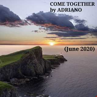 COME TOGETHER BY ADRIANO (June 2020)