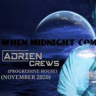 WHEN MIDNIGHT COMES by ADRIEN CREWS (ProgressiveHouse)(November 2020)