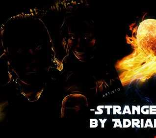 Strangers by Adriano Deejay (May2017)