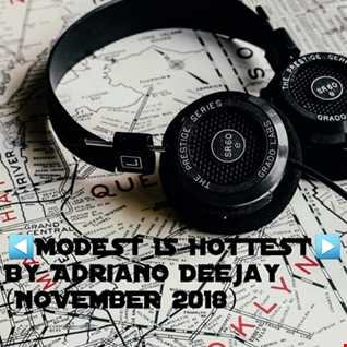 MODEST IS HOTTEST By Adriano Dj (TECH HOUSE November 2018)