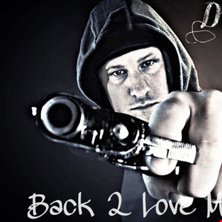 Back 2 Love mixed by Dirty D