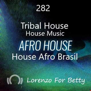 282 - AfroHouse - tribal House - House music - House Afro Brasil