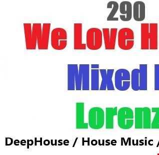 290 - WE LOVE HOUSE - Deephouse - House Music - groovy house - soulfulhouse -29.09.19