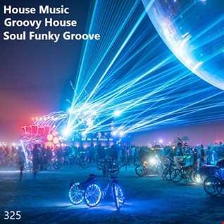 325 - House Music - Groovy House - Soul Funky Groove - 25.04.20