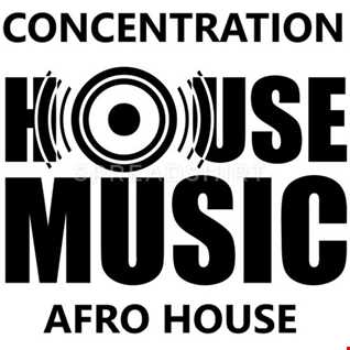 342 - HOUSE MUSIC - AFRO HOUSE - LATINO HOUSE - CONCENTRATION