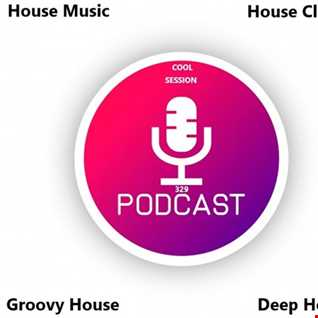 329 - House Music - Groovy House - Classic House - Deephouse - Cool Session
