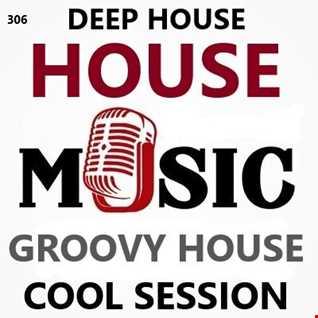 306 - DeepHouse - Groovy House - House Music   11.01.20