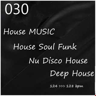 030 - HOUSE MUSIC