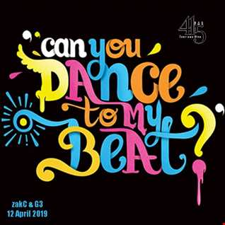 DJ G3 & ZakC - Can You Dance To My Beat  Live at 415 20190412