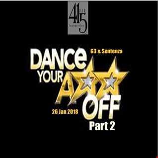 DJ G3 & Sentenza - Dance Your Ass Off Part 2 (Live at 415 20180126)