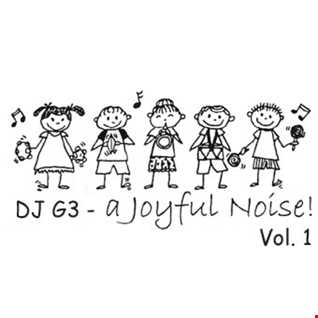 DJ G3 - A Joyful Noise Vol. 1 (January 2018)