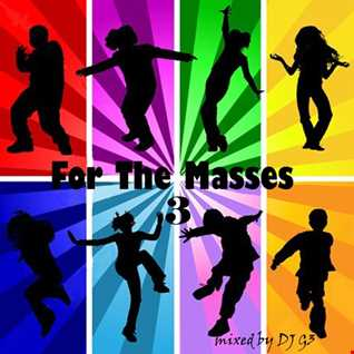 DJ G3 - For The Masses Vol. 3 (April 2020)