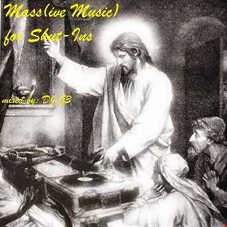 DJ G3 - Mass(ive Music) for Shut Ins (March 2020)